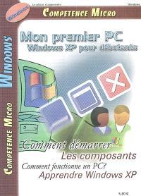 Compétence Micro, Mon premier PC : Windows XP pour débutants