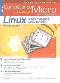 Compétence Micro-Initiation. n° 41, Linux à vos marques, prêt, partez ! : Mandrake 10.0