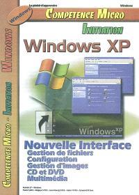 Compétence Micro-Initiation. n° 27, Windows XP : nouvelle interface : gestion de fichiers, configuration, gestion d'images, CD et DVD, multimédia