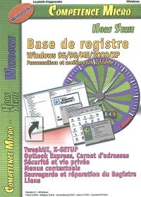 Compétence micro, hors série. n° 7, Base de registre : Windows 95, 98, ME, 2000, XP : personnalisez et améliorez le système