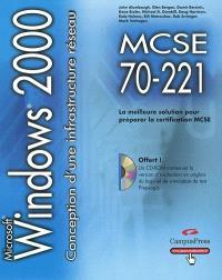 Conception d'une infrastructure réseau Windows 2000 : guide de formation MCSE, examen 70-221