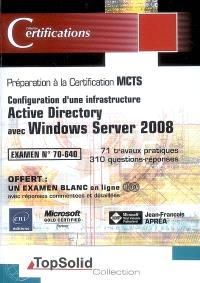 Configuration d'une infrastructure Active Directory avec Windows Server 2008 : préparation à la cerification MCTS : examen N° 70-640