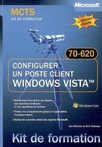 Configurer un poste client Windows Vista : examen 70-620, MCTS