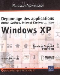 Dépannage des applications Office, Outlook, Internet Explorer... sous Windows XP