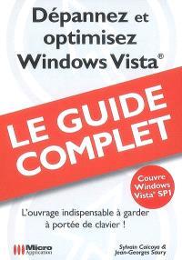 Dépannez et optimisez Windows Vista : l'ouvrage indispensable à garder à portée de clavier ! : couvre Windows Vista SP1