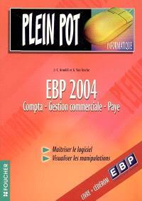 EBP 2004 : comptabilité, gestion commerciale, paye : maîtriser le logiciel, visualiser les manipulations