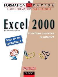 Excel 2000 : fonctions avancées et Internet : l'autoformation par l'exemple