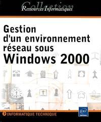 Gestion d'un environnement réseau sous Windows 2000