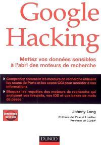 Google hacking : mettez vos données sensibles à l'abri des moteurs de recherche