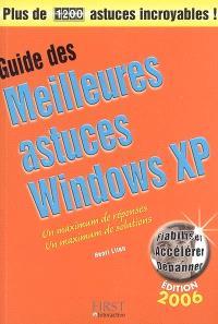 Guide des meilleures astuces Windows XP : un maximum de réponses, un un maximum de solutions
