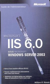 IIS 6.0 sous Microsoft Windows server 2003 : guide de l'administrateur