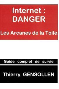 Internet, danger, les arcanes de la toile