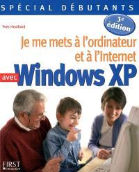 Je me mets à l'ordinateur et à l'Internet avec Windows XP. Volume 1