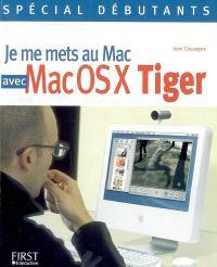 Je me mets au Mac avec Mac OS X Tiger