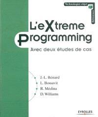 L'eXtreme Programming : avec deux études de cas