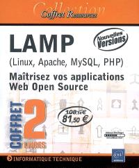 LAMP (Linux, Apache, MySQL, PHP) : maîtrisez vos applications Web Open Source