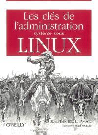 Les clés de l'administration système sous Linux