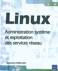 Linux : administration système et exploitation des services réseau