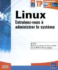 Linux : entraînez-vous à administrer le système