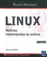 Linux : maîtrisez l'administration du système