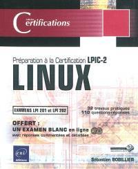 Linux : préparation à la certification LPIC-2 : examens LPI 201 et LPI 202, 32 travaux pratiques, 110 questions-réponses