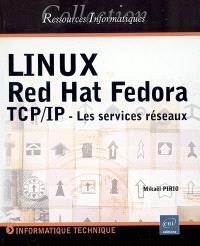 Linux Red Hat Fedora : TCP-IP, les services réseaux