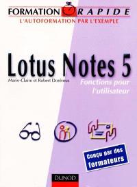 Lotus Notes 5 : fonctions pour l'utilisateur : l'autoformation par l'exemple
