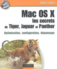 Mac OS X : les secrets de Tiger, Jaguar et Panther : optimisation, configuration, dépannage