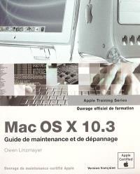Mac OS X 10.3 : guide de maintenance et de dépannage : ouvrage d'auto-formation Apple, version française