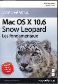 Mac OS X 10.6 Snow Leopard : les fondamentaux