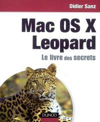 Mac OS X Leopard : le livre des secrets