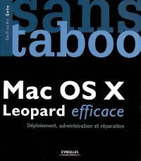 Mac OS X Leopard efficace : déploiement, administration et réparation