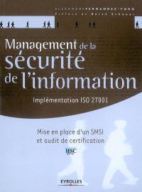 Management de la sécurité de l'information : implémentation ISO 27001 : mise en place d'un SMSI et audit de certification