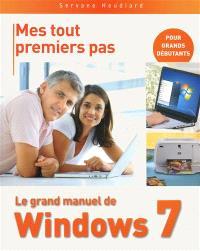 Mes tout premiers pas : le grand manuel de Windows 7