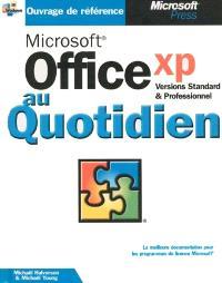 Microsoft Office XP au quotidien : versions standard et professionnel