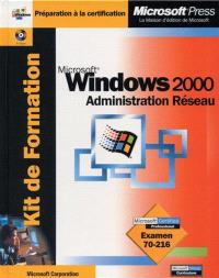 Microsoft Windows 2000 administration réseau