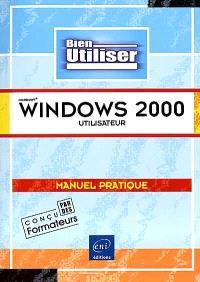 Microsoft Windows 2000 utilisateur : manuel pratique