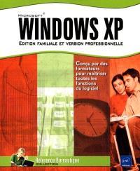 Microsoft Windows XP : édition familiale et version professionnelle