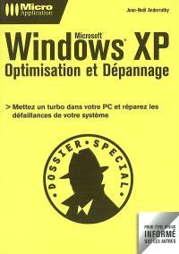 Microsoft Windows XP : optimisation et dépannage