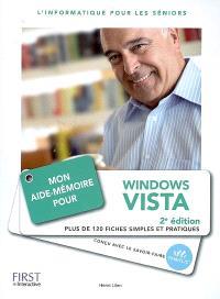 Mon aide-mémoire pour Windows Vista : l'informatique pour les seniors : plus de 120 fiches simples et pratiques