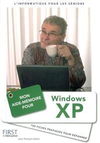 Mon aide-mémoire pour Windows XP : 100 fiches pratiques pour dépanner : l'informatique pour les séniors
