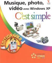 Musique, photo, vidéo avec Windows XP : édition gold