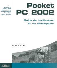 Pocket PC 2002 : guide de l'utilisateur et du développeur