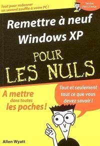 Remettre à neuf Windows XP pour les nuls