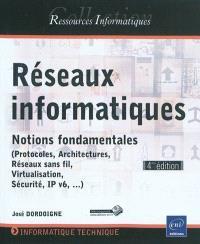 Réseaux informatiques : notions fondamentales : protocoles, architectures, réseaux sans fil, virtualisation, sécurité, IP v6,...