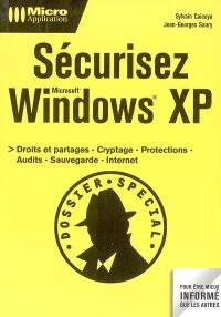 Sécurisez Windows XP : droits et partages, cryptage, protections, audits, sauvegarde, internet