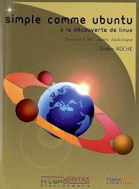 Simple comme Ubuntu : V. 9.04 : à la découverte de Linux