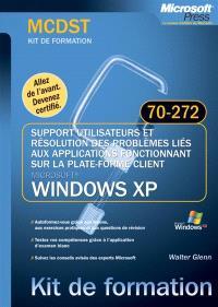 Support utilisateurs et résolution des problèmes liés aux applications fonctionnant sur Windows XP : examen MCDST 70-272