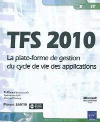 TFS 2010 : la plate-forme de gestion du cycle de vie des applications