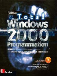 Total Windows 2000 programmation : 119 solutions express pour mordus de la programmation